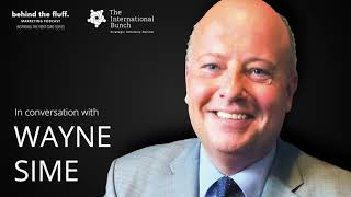 In conversation with Wayne Sime - Episode 1 - Inspiring the Next CMO