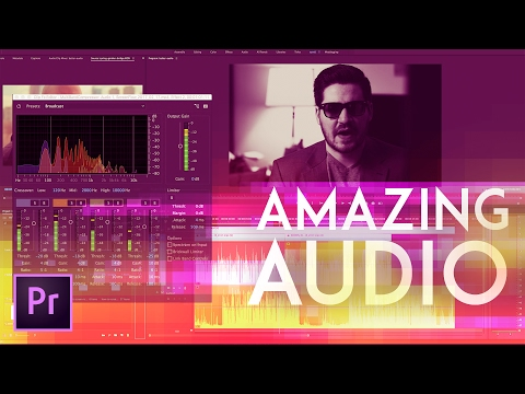 How to Get Amazing Audio in Premiere Pro 2017 (New Audio Effects) Advanced Multiband Compressor!