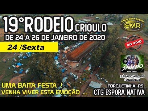 19º Rodeio Crioulo do CTG Espora Nativa –sexta 24 de janeiro de 2020 – Forquetinha-RS
