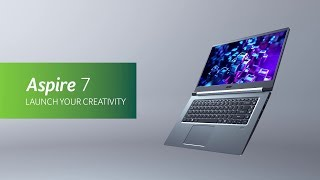 2019 Aspire 7 Laptop - Launch Your Creativity | Acer