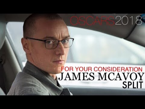 FOR YOUR CONSIDERATION: JAMES MCAVOY - SPLIT - Oscars 2018 ...