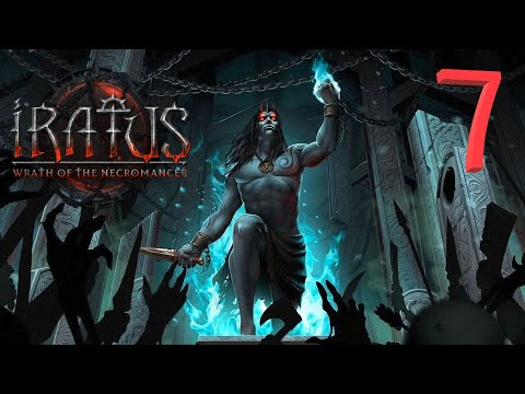 Iratus: Wrath of the Necromancer - 7 |