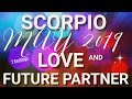 Scorpio LOVE May 2019 + Who is Your Future Partner Tarot Reading | Extended Forecast
