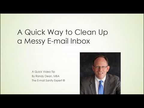 Cleaning Up a Messy E-mail Inbox By Randy Dean, MBA