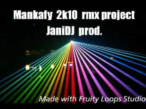 JaniDJ - Mankafy 2k10 (Anyah & Xtah Vocals Edit)