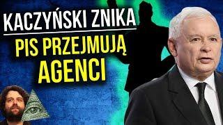 Kaczyński Naprawdę Znika z Polityki. PIS i Polskę Przejmują Agenci.