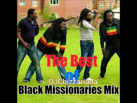 The Best of Black Missionaries MIX -DJChizzariana