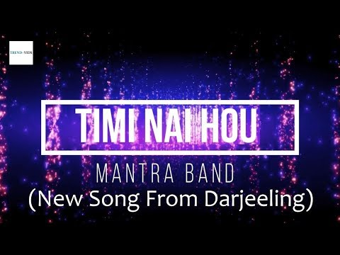 Timi Nai Hou - Mantra Band (New Song From Darjeeling)
