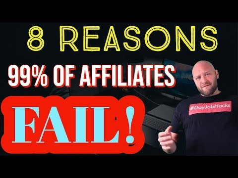8 Reasons 99% of Affiliates Fail at Affiliate Marketing