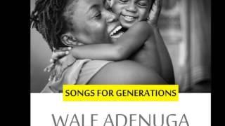 Baba wa o! Wale adenuga ft Gbenga adenuga & Kunle Fadahunsi