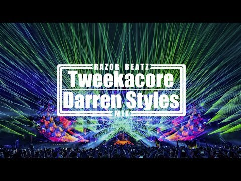 Tweekacore VS Darren Styles Mix