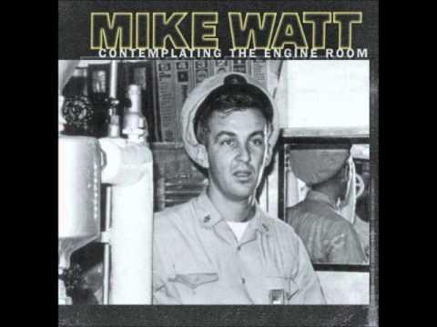 Mike Watt - In the Engine Room
