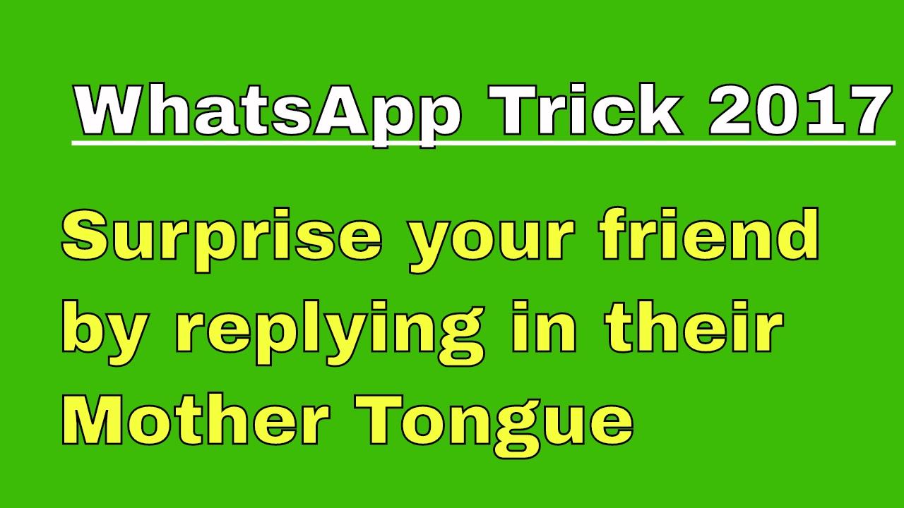WhatsApp hack 2017 - Chat Anyone in Any Language , use google translator  inside whatsapp