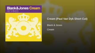 Cream (Paul Van Dyk Short Cut)