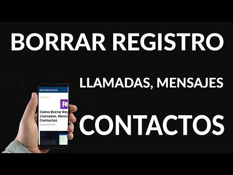 Cómo Borrar Registro de Llamadas, Mensajes y Contactos