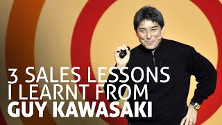 3 Sales Lessons I Learnt From Guy Kawasaki