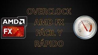 Overclock a cualquier procesador AMD FX | Fácil y seguro | + Rendimiento + Fps