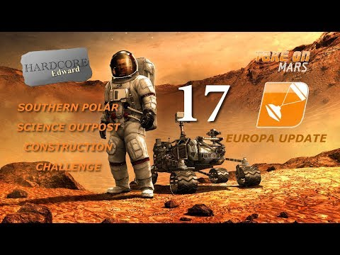 Take on Mars: Europa Update: Let's Play: Sandbox: Polar Outpost Build Part 17