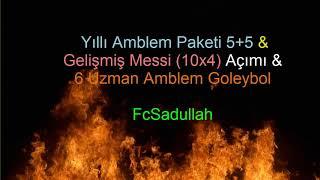 Yıllı Amblem Paketi (5+5) Açımı & Gelişmiş Messi (10x4) Açımı & 6 Uzman Amblem Goleybol  #FcSadullah