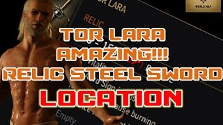 The Witcher 3 Wild Hunt : Tor Lara Relic Steel Sword location and gameplay