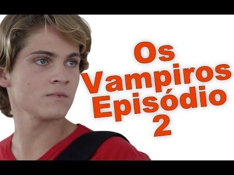 Os Vampiros Episódio 2