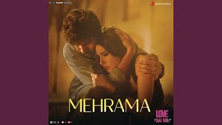 "Mehrama (From ""Love Aaj Kal"")"