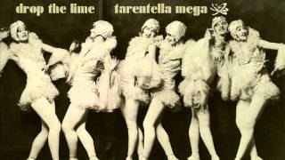 Drop The Lime   Tarentella Mega
