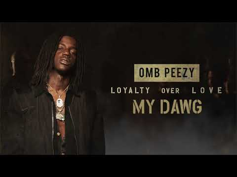 OMB Peezy - My Dawg  [Official Audio]