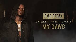OMB Peezy - My Dawg  [Official Audio] thumbnail