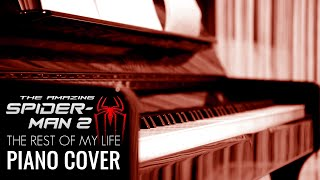 The Rest Of My Life - The Amazing Spider-Man 2 Soundtrack | Piano-Cover