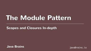 Scopes and Closures In-depth 20 - The Module Pattern
