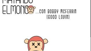 Bobby Mcferrin (good lovin)
