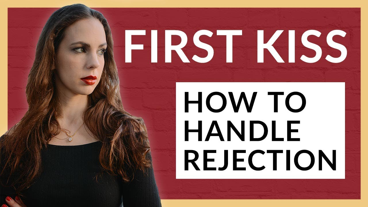 You Tried To Kiss Her For The First Time & She Rejected You  Here's What To  Do Next