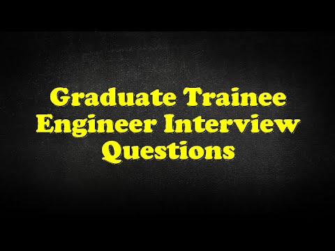 Graduate Trainee Engineer Interview Questions
