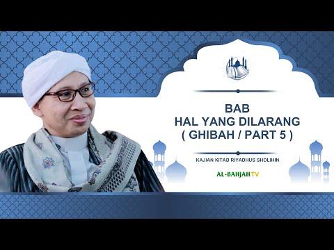 Bab Hal Yang Dilarang (Ghibah / Part 5)   Kitab Riyadhus Sholihin   Buya Yahya   24 Ramadhan 1441 H