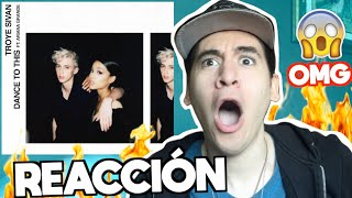 Troye Sivan ft. Ariana Grande - Dance To This | REACCIÓN
