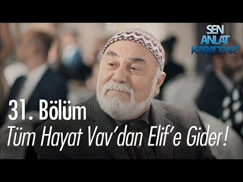 Tüm Hayat Vav'dan Elif'e Gider! - Sen Anlat Karadeniz 31. Bölüm