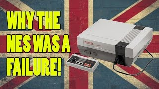 Why The NES Was An Epic Fail! - The British Story Of The NES