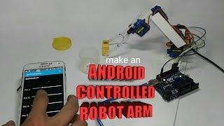DIY Smart Phone controlled Robot Arm.