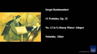 Sergei Rachmaninov, 13 Preludes, Op. 32, No. 12 in G-Sharp Minor: Allegro
