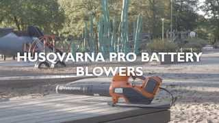 Learn about Husqvarna Pro Battery Blowers