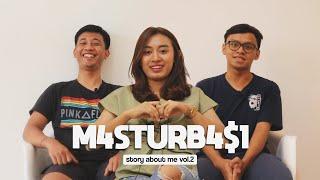 KAPAN TERAKHIR LO M4STURB4$1 ?!!! Part.2 #StoryAboutMe