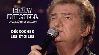 eddy mitchell decrocher les  etoiles.( live zenith de lille en  2000. )