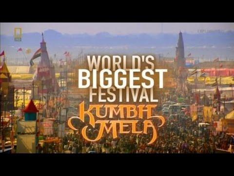 Kumbh Mela Worlds Biggest Festival National Geographic Documentary