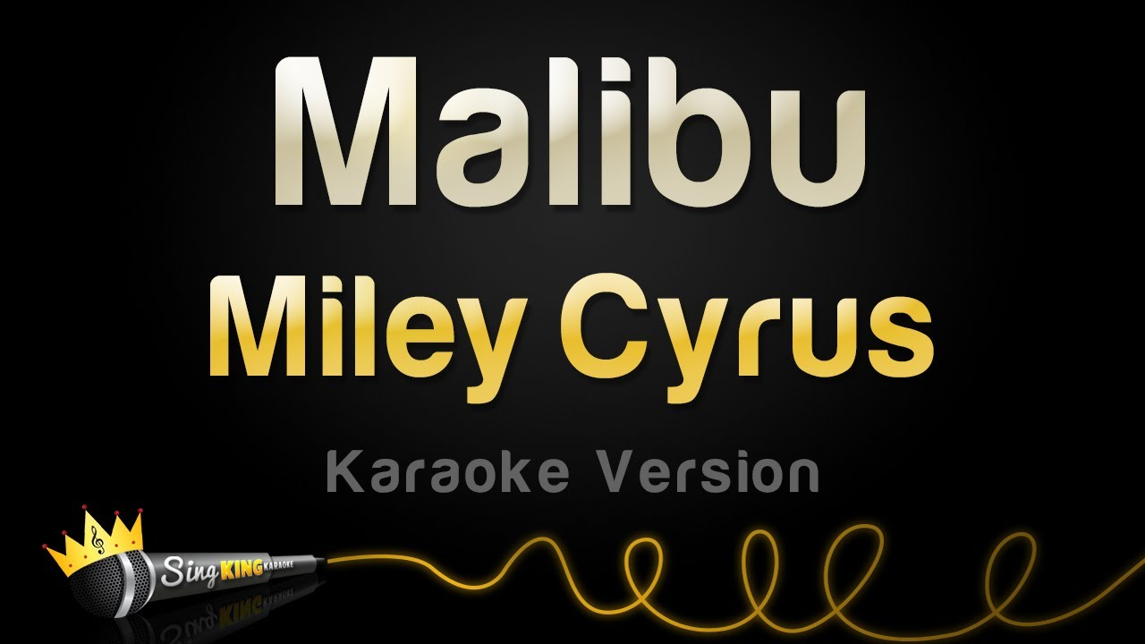 miley-cyrus-malibu-karaoke-version-sing-king-karaoke