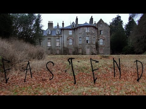 EASTEND (Abandoned Mansion) Our Haunted Scotland Project