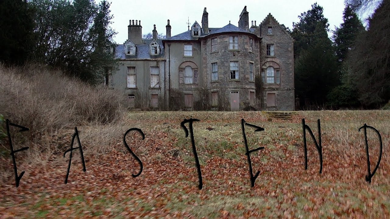 Eastend Abandoned Mansion Our Haunted Scotland Project