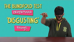 Ok Tested: The Blindfold Test - People Touch 'Disgusting' Things