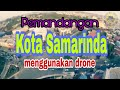 Lagu Samarinda tepian mahakam versi sanggar seni tepian indah, video pesona samarinda by drone