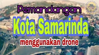 Lagu Samarinda tepian mahakam versi sanggar seni tepian indah video pesona samarinda by drone